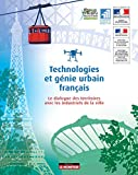 Technologies et génie urbain français: Le dialogue des territoires avec les industries de la ville