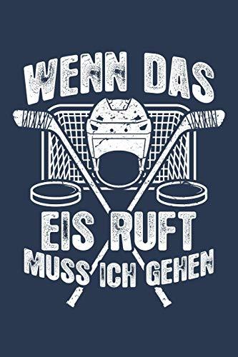 Das Eis ruft: Notizbuch / Notizheft für Eishockey Eishockeyspieler-in Eishockey-Fan A5 (6x9in) liniert mit Linien
