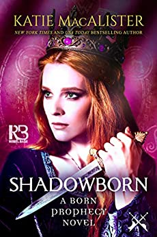 Shadowborn (A Born Prophecy Novel Book 3) by [Katie MacAlister]