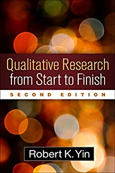Qualitative Research from Start to Finish, Second Edition (English Edition) par [Robert K. Yin]