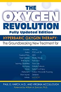 The Oxygen Revolution: Hyperbaric Oxygen Therapy: The New Treatment for Post Traumatic Stress Disorder (PTSD), Traumatic B...