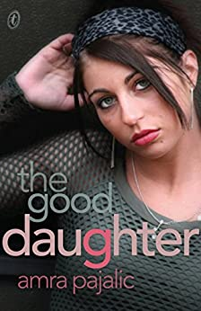 The Good Daughter by [Amra Pajalic]