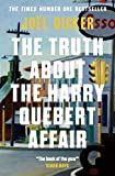 The Truth About the Harry Quebert Affair: The million-copy bestselling sensation (English Edition)