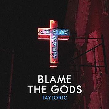 Blame The Gods