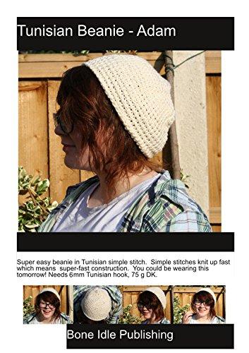Adam - Tunisian Crochet Beanie: Cozy simple stitch hat (Crochet by Knitapilla Book 2) (English Edition)