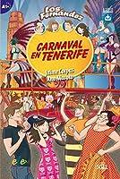 Los Fernandez: Carnaval en Tenerife (A1+)