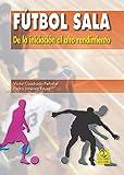 Fútbol sala: De la iniciación al alto rendimiento (Deportes)