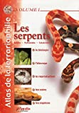 Atlas de la terrariophilie - Les Serpents