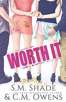 Worth It by [S.M. Shade, C.M. Owens]