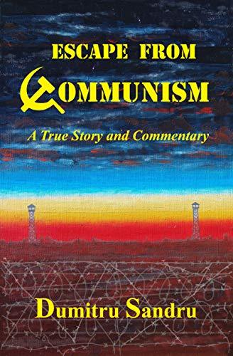 Escape from Communism by [Dumitru Sandru]