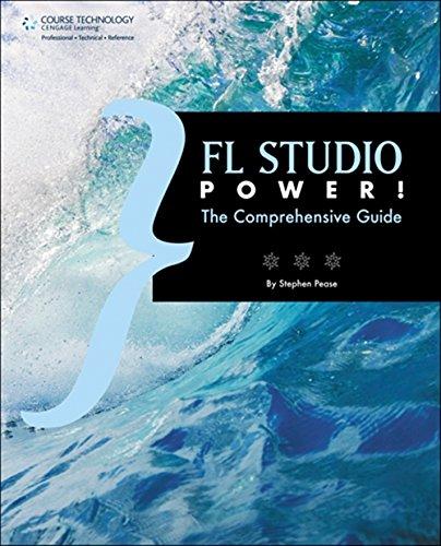 FL Studio Power!: The Comprehensive Guide