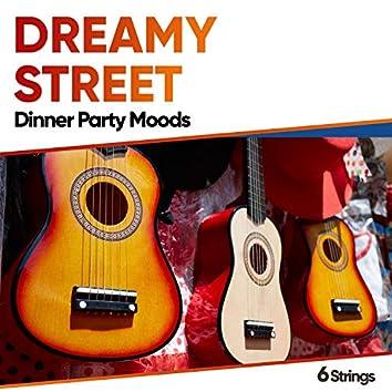 Dreamy Street Dinner Party Moods