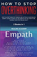 Empath and How to Stop Overthinking: Healing From Toxic Relationships and Empower Yourself, How Sensitive People Live in Negative Energies Contexts, How to Accept Negative Thinking and Letting Go and Relieve Anxiety