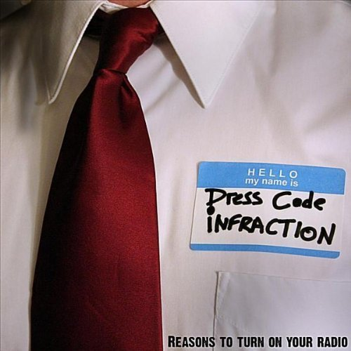 Reasons to Turn on Your Radio by Dress Code Infraction (2010-07-20)