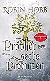 Prophet der sechs Provinzen: Roman (Das Erbe der Weitseher, Band 2)