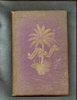 Freemasonry In The Holy Land. Or, Handmark's of Hiram's Builders Embracing Notes Made During a Series of Masonic Researches, in 1868, In Asia Minor, Syria, Palestine, Egypt, Europe