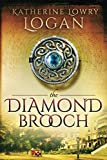 The Diamond Brooch: Time Travel Romance (The Celtic Brooch) (Volume 7)