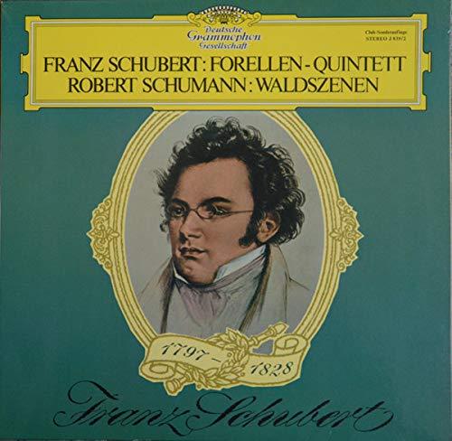 Schubert: Forellen-Quintett A-Dur d.667 op. 114 / Schumann: Aus den Waldszenen op. 82