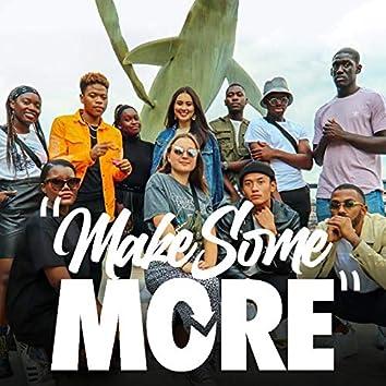 Make Some More