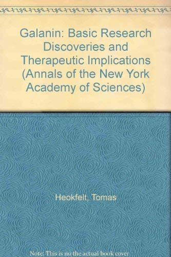 Galanin: Basic Research Discoveries and Therapeutic Implications (Annals of the New York Academy of Sciences)