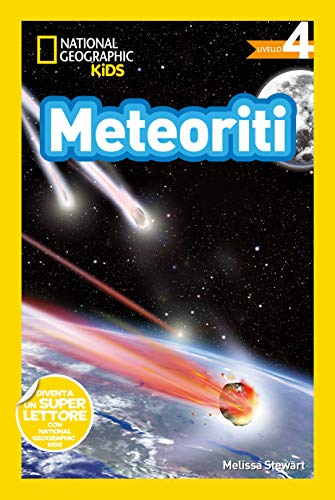 Meteoriti. Livello 4. Diventa un super lettore