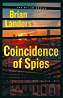Coincidence of Spies (The Dylan Series)