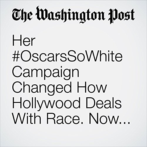 Her #OscarsSoWhite Campaign Changed How Hollywood Deals With Race. Now She's Taking on HBO. copertina