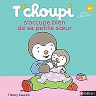 T'choupi: T'choupi s'occupe bien de sa petite soeur
