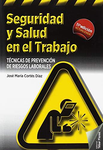 Seguridad y salud en el trabajo: Técnicas de prevención de riesgos laborales