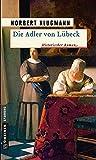 Die Adler von Lübeck: Historischer Roman (Trine Deichmann 3) (German Edition)