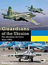 Guardians of Ukraine: The Ukraine Air Force Since 1992
