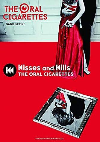 バンド・スコア THE ORAL CIGARETTES「Kisses and Kills」