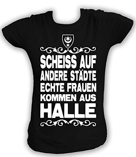 Artdiktat Damen T-Shirt Scheiß auf Andere Städte - Echte Frauen Kommen Aus Halle Größe L, Schwarz