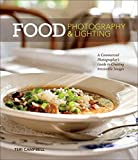 Food Photography & Lighting: A Commercial Photographer's Guide to Creating...