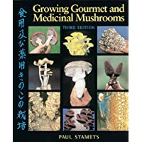 Growing Gourmet and Medicinal Mushrooms (English Edition)