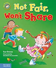 Not Fair, Won't Share: A book about sharing (Our Emotions and Behavior)