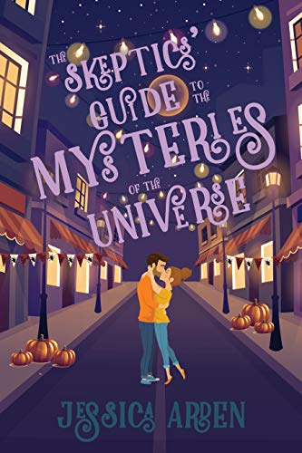 The Skeptics' Guide to the Mysteries of the Universe: (The Skeptics' Guide to Love #1) (English Edition)
