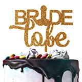 Bride To Be Gold Glitter Acrylic Cake Topper Great for Wedding Party Funny Decoration Gift Keepsake.