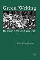 Green Writing: Romanticism and Ecology by James McKusick(2011-01-18)