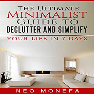 The Ultimate Minimalist Guide to Declutter and Simplify Your Life in 7 Days                   By:                                                                                                                                 Neo Monefa                               Narrated by:                                                                                                                                 Shanna McRae                      Length: 41 mins     8 ratings     Overall 3.0
