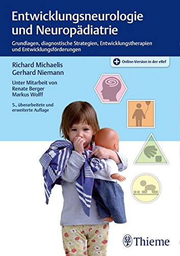 Entwicklungsneurologie und Neuropädiatrie: Grundlagen, diagnostische Strategien, Entwicklungstherapien und Entwicklungsförderungen