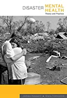 Disaster Mental Health: Theory And Practice