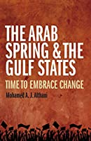 The Arab Spring & the Gulf States: Time to Embrace Change