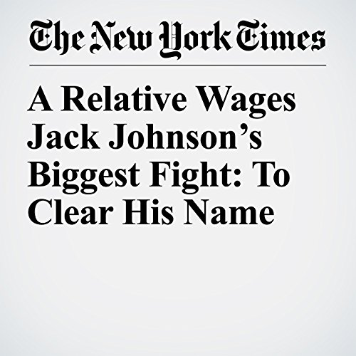 A Relative Wages Jack Johnson's Biggest Fight: To Clear His Name copertina