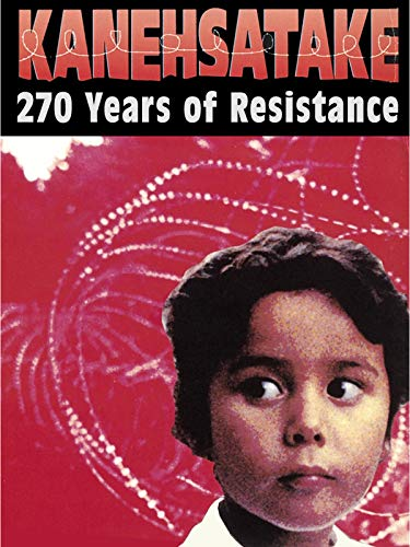 Kanehsatake: 270 Years of Resistance