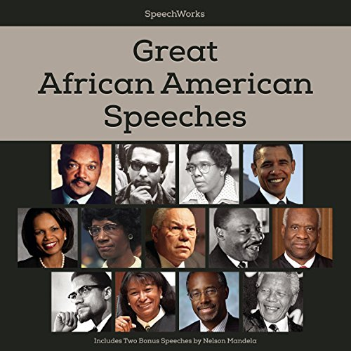 Great African American Speeches     Includes Two Bonus Speeches by Nelson Mandela              By:                                                                                                                                 SpeechWorks - compilation                               Narrated by:                                                                                                                                 Nelson Mandela                      Length: 9 hrs and 2 mins     9 ratings     Overall 4.6