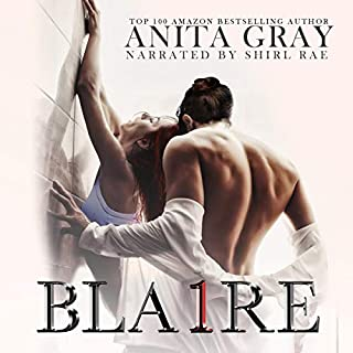 Blaire     Part 1 in the Dark Romance Series              By:                                                                                                                                 Anita Gray                               Narrated by:                                                                                                                                 Shirl Rae                      Length: 13 hrs and 53 mins     329 ratings     Overall 4.6