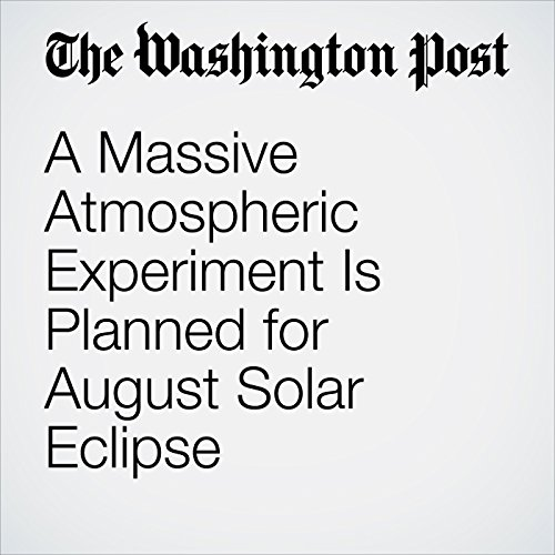 A Massive Atmospheric Experiment Is Planned for August Solar Eclipse copertina