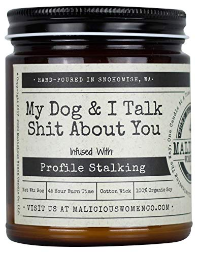 Malicious Women Candle Co - My Dog & I Talk Shit About You, Lemon Drop Martini Infused with Profile Stalking, All-Natural Organic Soy Candle, 9 oz