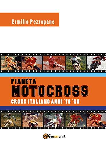 Pianeta motocross. Cross italiano anni '70-'80